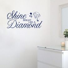 Shine Bright Like a Diamond ~ Wall sticker Quote / decals